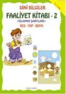 Dini Bilgiler - Faaliyet Kitabı 1 - İmanın Şartlar