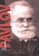 Ivan Pavlov - Hayvan Makinesini Araştırırken