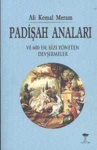Padişah Anaları ve 600 Yıl Bizi Yöneten Devşirmele