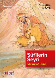 Sûfîlerin Seyri - Mirsâdu'l-İbâd