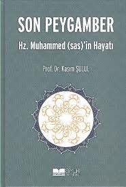 Son Peygamber - Hz. Muhammed (s.a.s)'in Hayatı