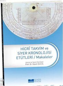 Hicri Takvim ve Siyer Kronolojisi Etütleri / Makal