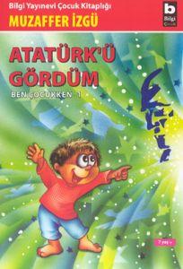 Atatürkü Gördüm (Ben Çocukken 1)