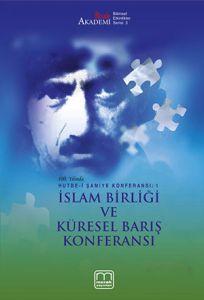 Hutbe-i Şamiye Konferansı 1 İslam Birliği ve Küres