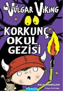 Vulgar Viking - Korkunç Okul Gezisi