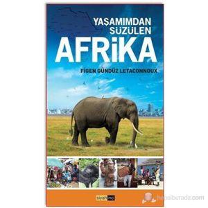 Yaşamımdan Süzülen Afrika