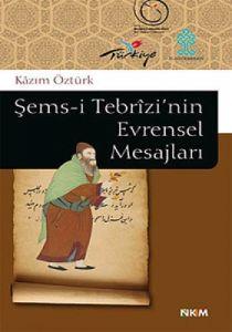 Şems-i Tebrizi'nin Evrensel Mesajları