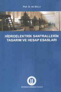 Hidroelektrik Santrallerinin Tasarım ve Hesap Esas