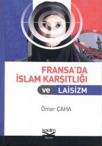 Fransa'da İslam Karşıtlığı ve Laisizm