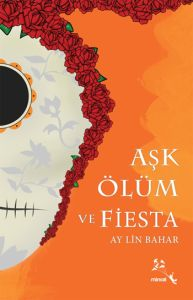 Aşk Ölüm ve Fiesta