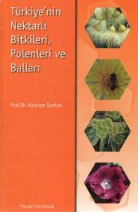 Türkiye'nin Nektarlı Bitkileri, Polenleri ve Ball