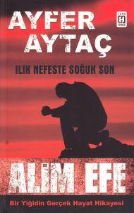 Alim Efe: Bir Yiğidin Gerçek Hayat Hikayesi