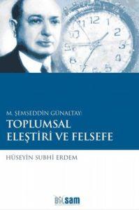 M. Şemseddin Günaltay: Toplumsal Eleştiri ve Felse