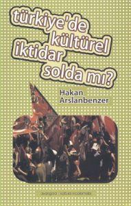 Türkiye'de Kültürel İktidar Solda mı?