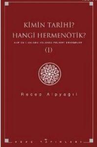 Kimin Tarihi? Hangi Hermenötik? Kur'ân'ı Anlama Yo