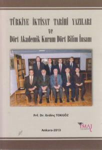 Türkiye İktisat Tarihi Yazıları ve Dört Akademik K