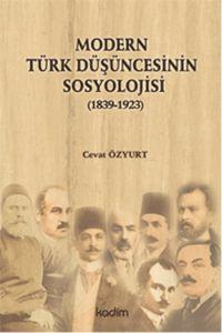 Modern Türk Düşüncesinin Sosyolojisi (1839, 1923)