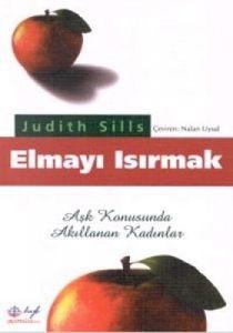 Elmayı Isırmak Aşk Konusunda Akıllanan Kadınlar