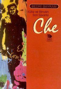 Küba ve Binyılın Son Süvarisi Che