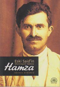 Eski Said'in Ehemmiyetli Talebesi Hamza